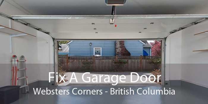 Fix A Garage Door Websters Corners - British Columbia